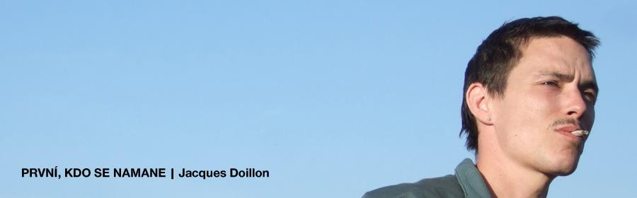 PRVNÍ, KDO SE NAMANE | Jacques Doillon